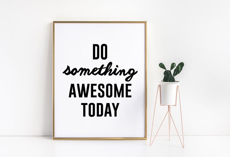 Do Something Awesome Today - Minimal Inspirational Office Print