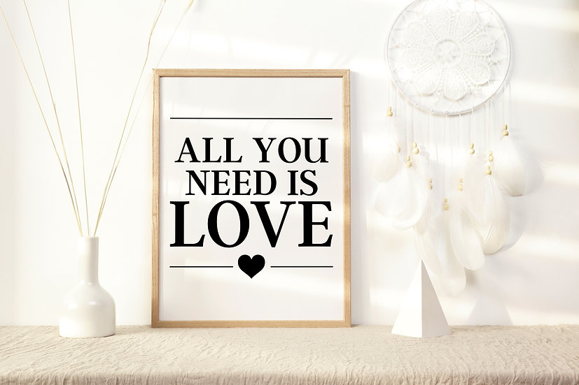 All You Need is Love Digital Print