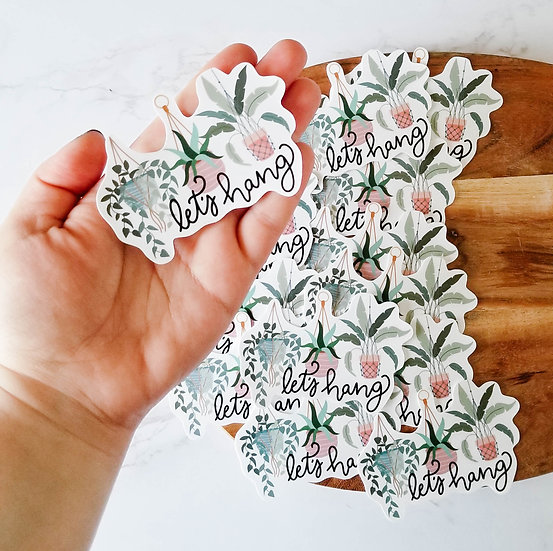 Let's Hang  - Handmade Plant Sticker