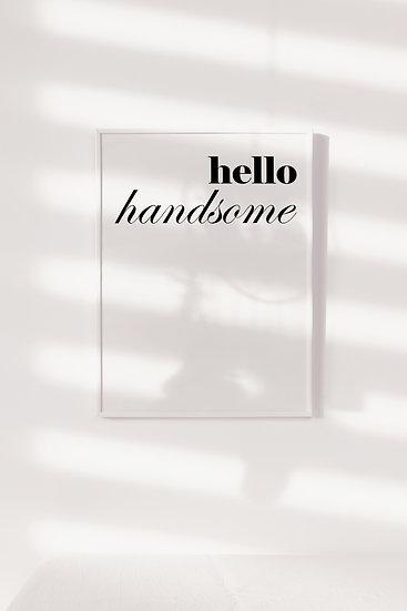 Hello Handsome Digital Print