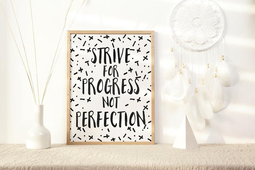 Strive for Progress Not Perfection Digital Print