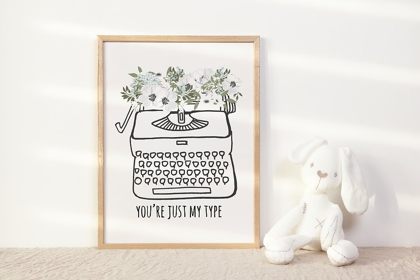 You're Just my Type Digital Print