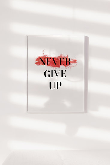 Never Give Up Digital Print