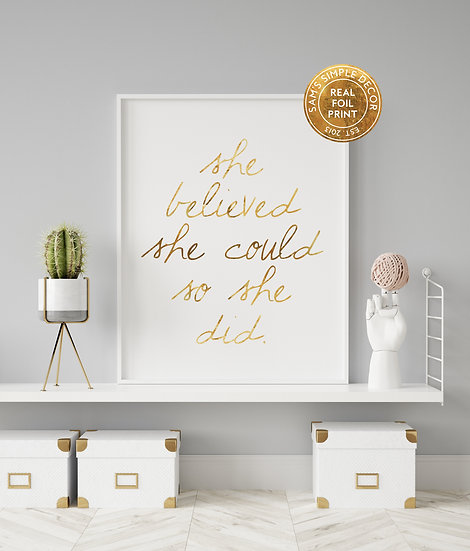 She Believed She Could so She Did - Real Foil Print