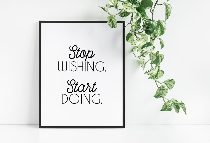 Stop Wishing Start Doing - Motivational Minimal Black and White Art Print