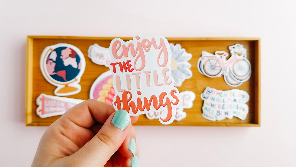 Enjoy The Little Things - Quote Sticker