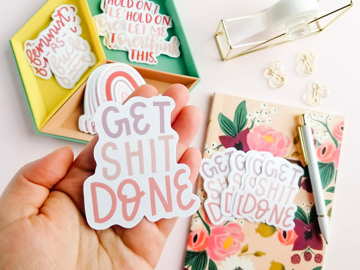 Get Shit Done - Quote Sticker