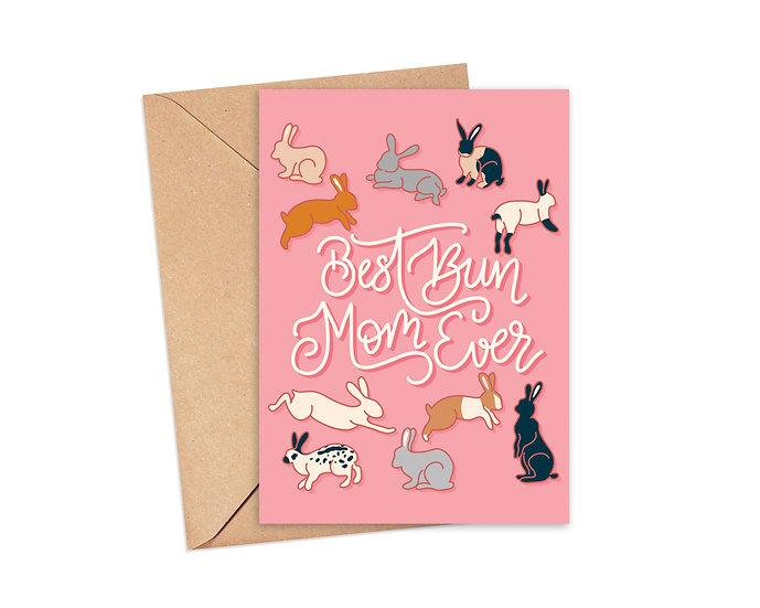 Best Bun Mom Ever Greeting Card