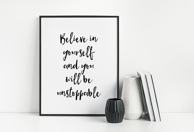 Believe in Yourself - Modern Inspirational Home Decor Quote Print