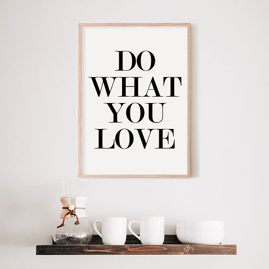 Do What You Love Digital Print