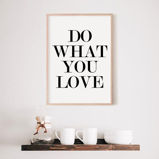 Do What You Love Digital Print