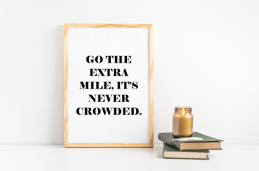 Go the Extra Mile - Inspirational Black and White Quote Print
