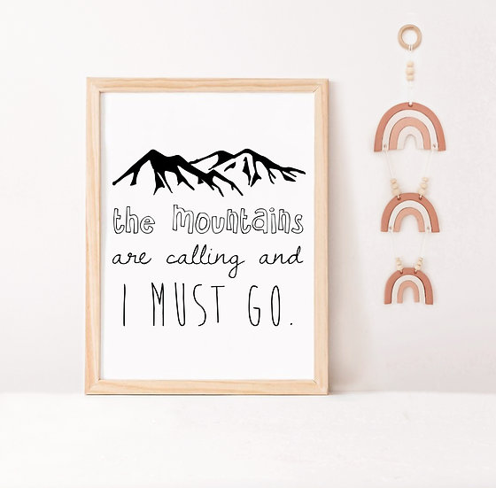 The Mountains Are Calling Digital Print