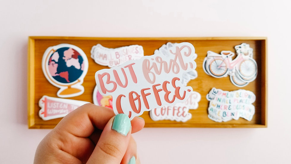 But First Coffee - Quote Sticker