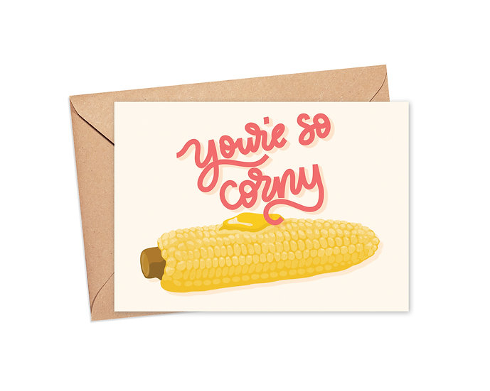 You're So Corny Funny Pun Greeting Card