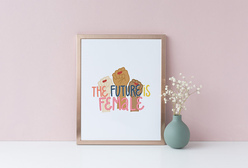The Future Is Female Feminist Art Print