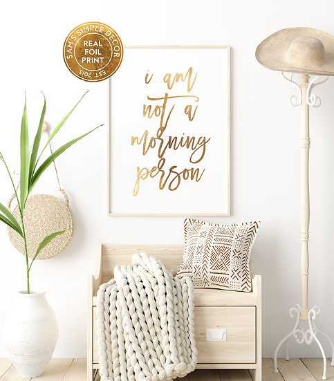 I am Not a Morning Person - Real Foil Print