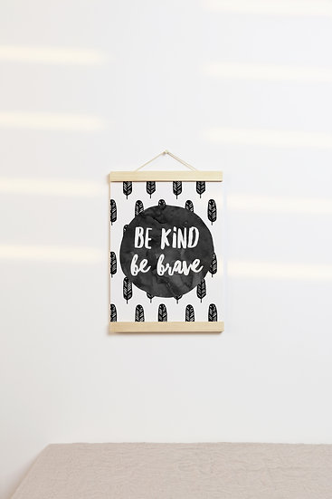 Be Kind Be Brave Digital Print
