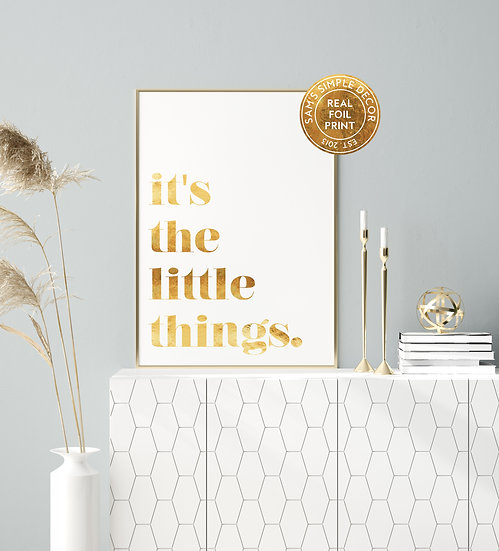 It's the Little Things - Real Foil Print