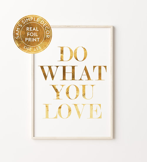 Do What You Love - Real Foil Print