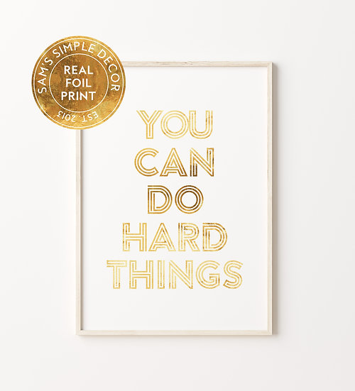 You Can Do Hard Things - Real Foil Print