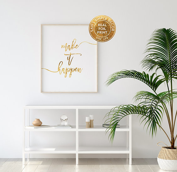 Make it Happen - Real Foil Print