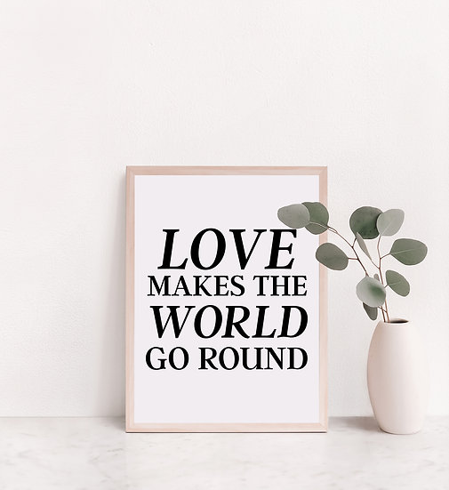 Love Makes the World Go Round Digital Print