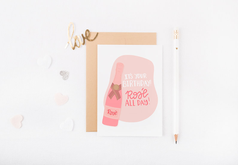 It's Your Birthday! Rose All Day - Birthday Greeting Card