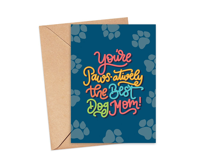 You're Paws-atively the Best Dog Mom Greeting Card