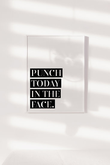 Punch Today in the Face Digital Print