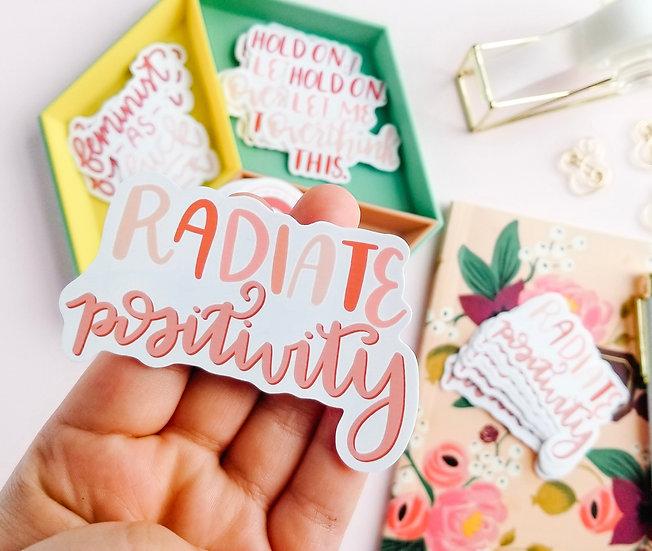 Radiate Positivity - Quote Sticker