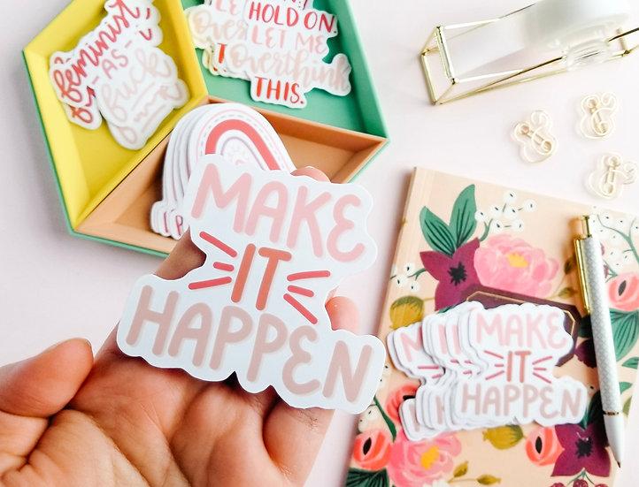 Make It Happen - Quote Sticker