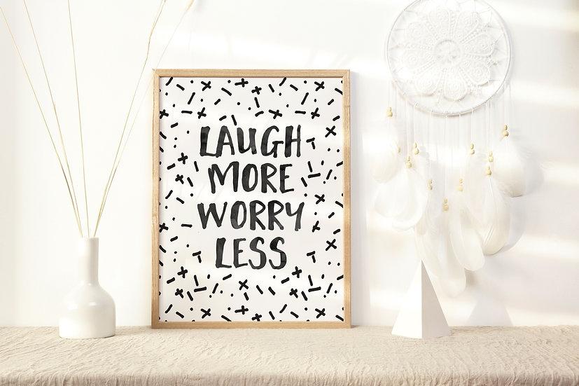 Laugh More Worry Less Digital Print