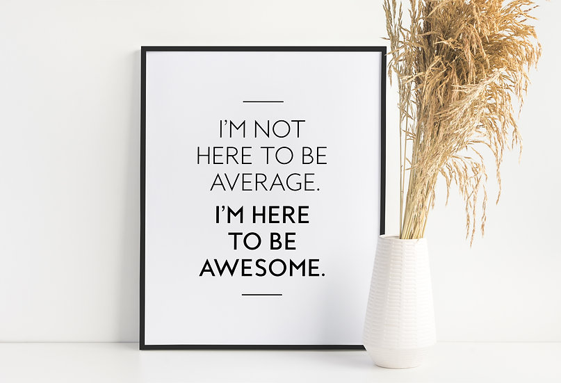 Be Awesome - Motivational and Sassy Home Decor Wall Art Print