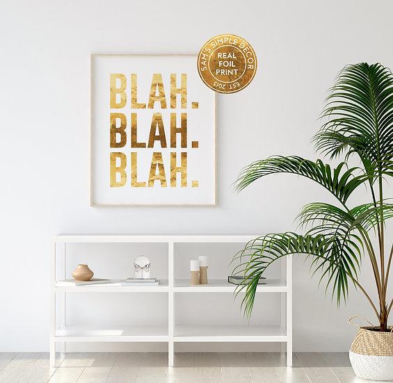 Blah Blah Blah - Real Foil Print
