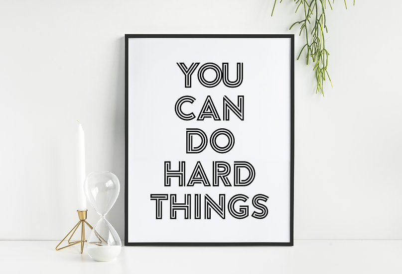 You Can do Hard Things - Modern Motivational Typography Decor Art Print