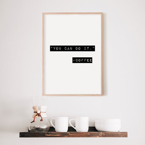 """You Can Do it"" - Coffee Digital Print"
