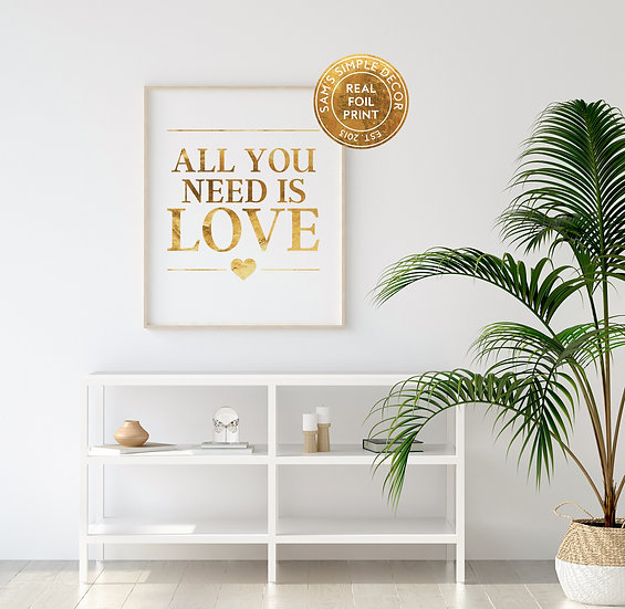 All You Need is Love - Real Foil Print