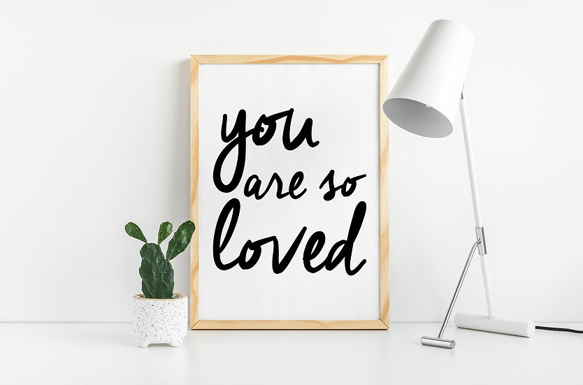 You are so Loved - Cute and Minimal Quote Print