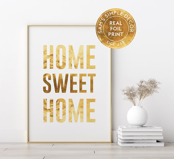 Home Sweet Home - Real Foil Print