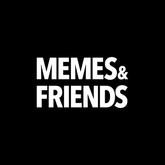 memes & friends
