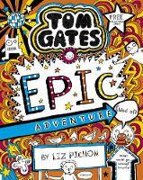 Tom Gates: Epic Adventure - Liz Pichon