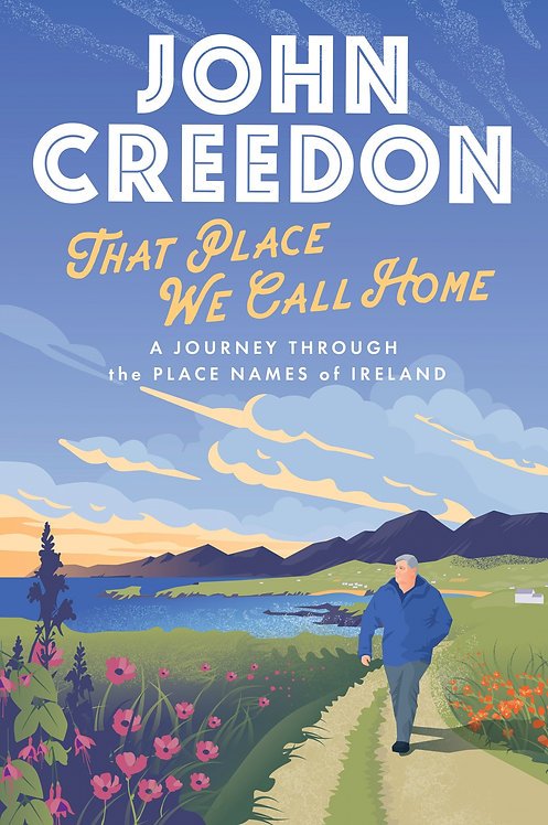 That Place We Call Home - John Creedon