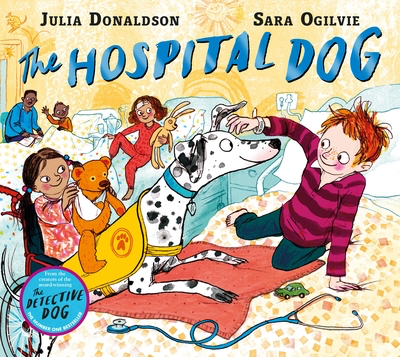 The Hospital Dog - Julia Donaldson, Sara Ogilvie
