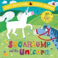 Sugarlump and the Unicorn - Julia Donaldson & Monks
