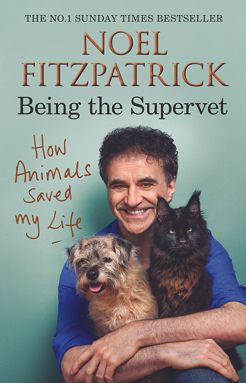 How  Animals Saved My Life: Being a Supervet - Prof Noel Fitzpatrick