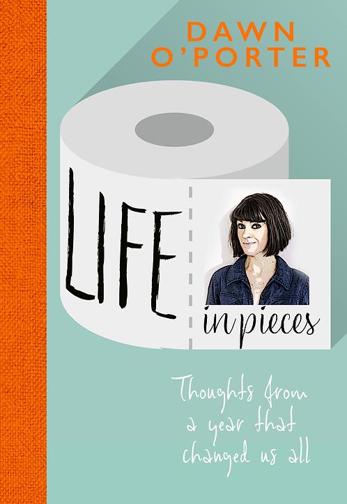 Life in Pieces - Dawn O'Porter