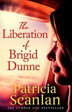 The Liberation of Brigid Dunne - Patricia Scanlon