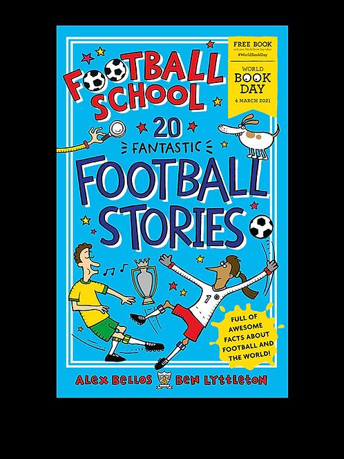 Football School: 20 Fantastic Football Stories - Bellos & Lyttleton