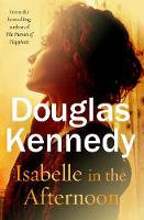 Isabelle in the afternoon - Douglas Kennedy